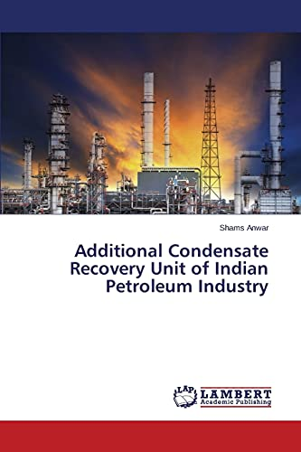 Additional Condensate Recovery Unit of Indian Petroleum: Anwar Shams