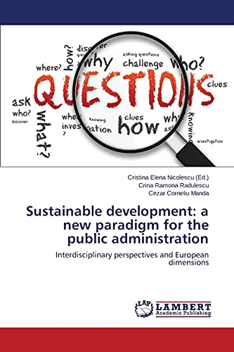 9783659747359: Sustainable development: a new paradigm for the public administration: Interdisciplinary perspectives and European dimensions