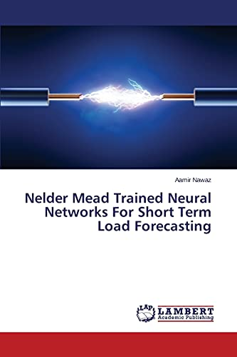 9783659747489: Nelder Mead Trained Neural Networks For Short Term Load Forecasting