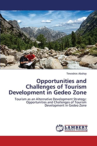 9783659749179: Opportunities and Challenges of Tourism Development in Gedeo Zone