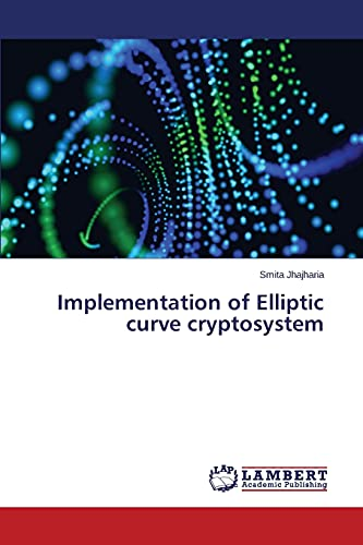 9783659750830: Implementation of Elliptic Curve Cryptosystem
