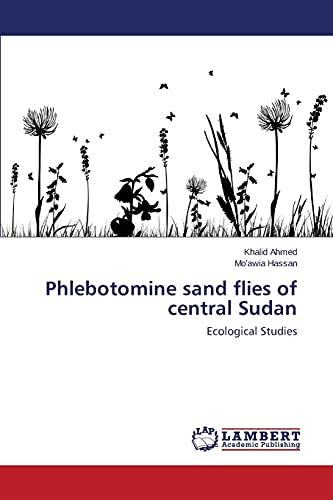 Phlebotomine sand flies of central Sudan: Ahmed Khalid