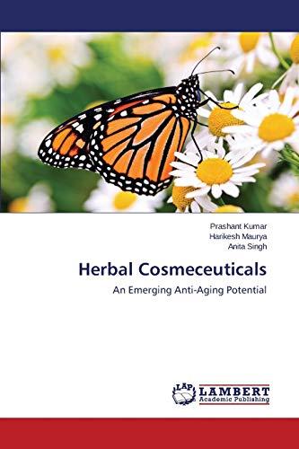 Herbal Cosmeceuticals: An Emerging Anti-Aging Potential: Prashant Kumar, Harikesh