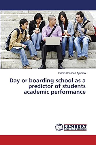 9783659753947: Day or boarding school as a predictor of students academic performance
