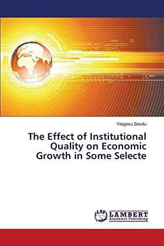 9783659755170: The Effect of Institutional Quality on Economic Growth in Some Selecte