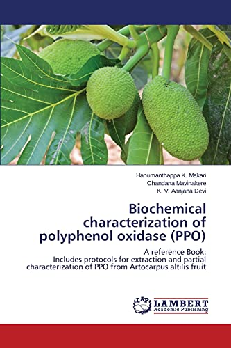 9783659757181: Biochemical characterization of polyphenol oxidase (PPO): A reference Book: Includes protocols for extraction and partial characterization of PPO from Artocarpus altilis fruit