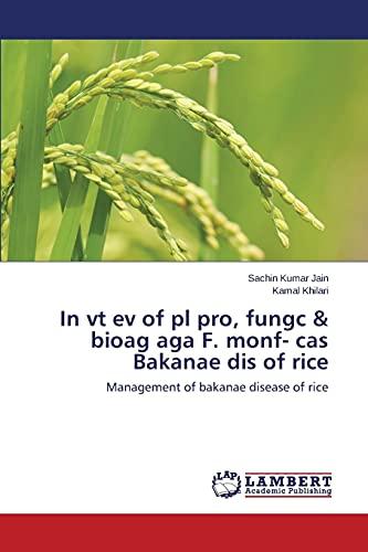 9783659757280: In vt ev of pl pro, fungc & bioag aga F. monf- cas Bakanae dis of rice: Management of bakanae disease of rice