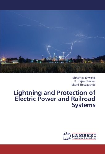 Lightning and Protection of Electric Power and: Shwehdi, Mohamed /