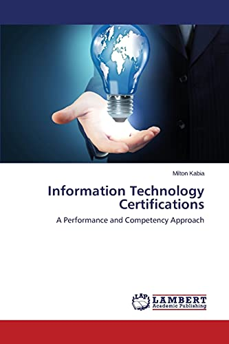 9783659757938: Information Technology Certifications: A Performance and Competency Approach