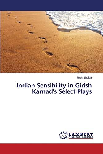 Indian Sensibility in Girish Karnad's Select Plays: Thakar Rishi