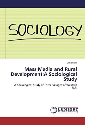 Mass Media and Rural Development:A Sociological Study: Malik, Amit