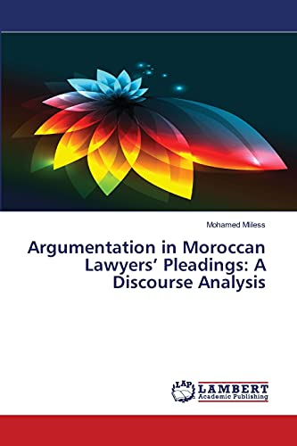 9783659762734: Argumentation in Moroccan Lawyers' Pleadings: A Discourse Analysis