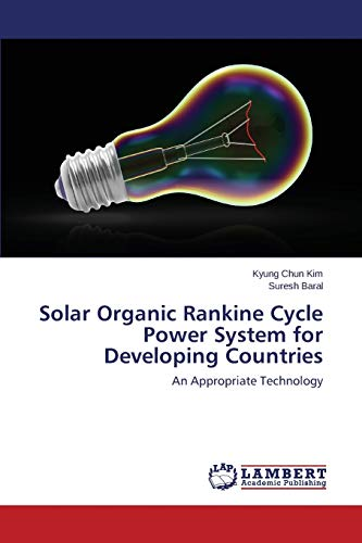9783659767340: Solar Organic Rankine Cycle Power System for Developing Countries: An Appropriate Technology