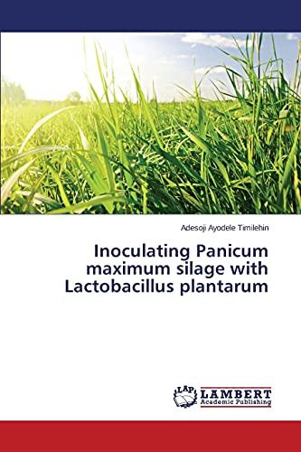 9783659768552: Inoculating Panicum maximum silage with Lactobacillus plantarum