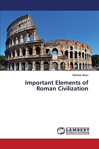 9783659768569: Important Elements of Roman Civilization