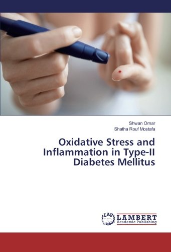 Oxidative Stress and Inflammation in Type-II Diabetes Mellitus (Paperback): Shatha Rouf Mostafa, ...