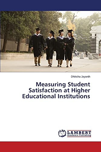 Measuring Student Satisfaction at Higher Educational Institutions: Dhiksha Jayanth