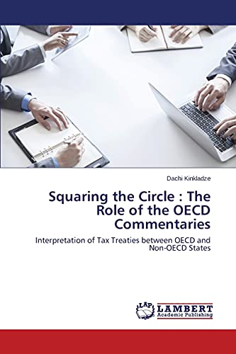 9783659772474: Squaring the Circle : The Role of the OECD Commentaries: Interpretation of Tax Treaties between OECD and Non-OECD States