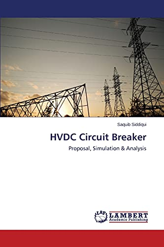 9783659773402: HVDC Circuit Breaker: Proposal, Simulation & Analysis