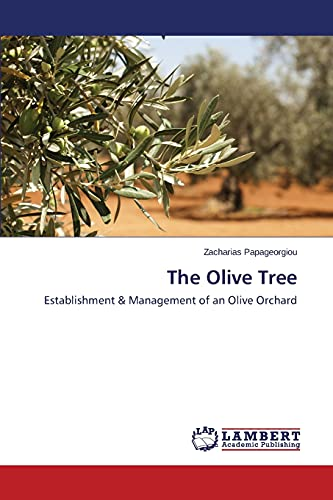 9783659775635: The Olive Tree: Establishment & Management of an Olive Orchard