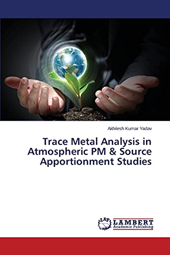 9783659776274: Trace Metal Analysis in Atmospheric PM & Source Apportionment Studies