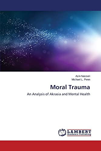 9783659776304: Moral Trauma: An Analysis of Akrasia and Mental Health