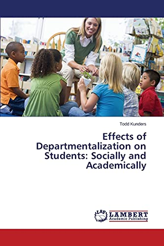 9783659777615: Effects of Departmentalization on Students: Socially and Academically