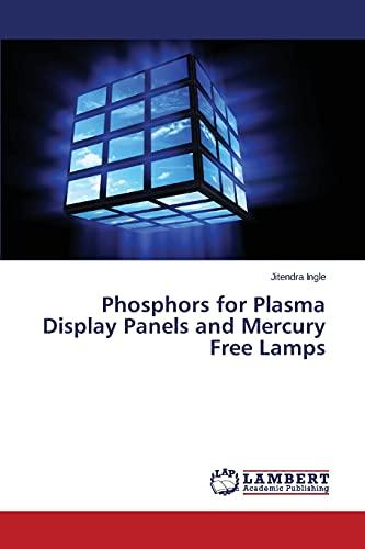 9783659777899: Phosphors for Plasma Display Panels and Mercury Free Lamps
