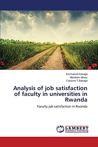 9783659778223: Analysis of job satisfaction of faculty in universities in Rwanda: Faculty job satisfaction in Rwanda