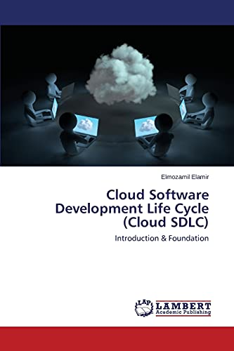 9783659778261: Cloud Software Development Life Cycle (Cloud SDLC): Introduction & Foundation