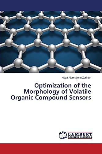 9783659782244: Optimization of the Morphology of Volatile Organic Compound Sensors