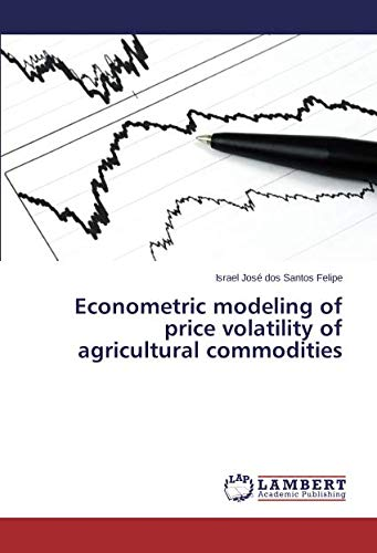 9783659784736: Econometric modeling of price volatility of agricultural commodities