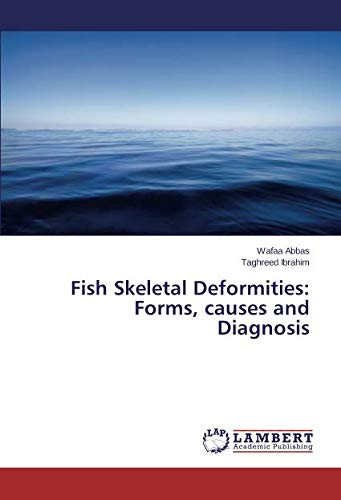 9783659787126: Fish Skeletal Deformities: Forms, causes and Diagnosis
