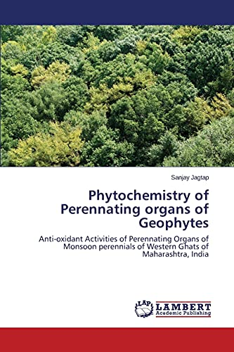 9783659789267: Phytochemistry of Perennating organs of Geophytes: Anti-oxidant Activities of Perennating Organs of Monsoon perennials of Western Ghats of Maharashtra, India