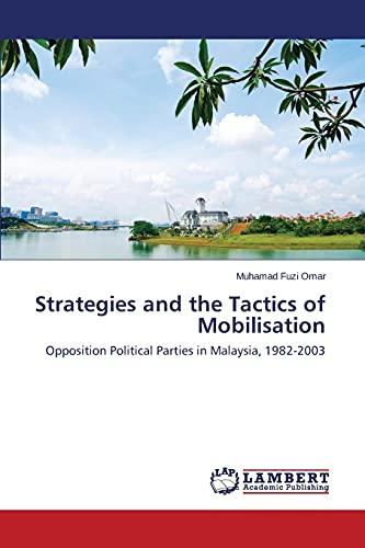 Strategies and the Tactics of Mobilisation: Muhamad Fuzi Omar