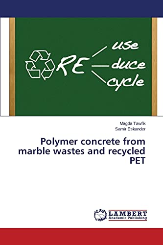 9783659791475: Polymer concrete from marble wastes and recycled PET