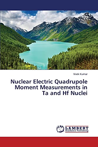 9783659791802: Nuclear Electric Quadrupole Moment Measurements in Ta and Hf Nuclei