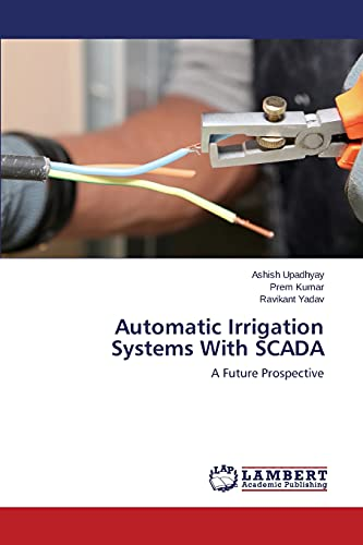 9783659793004: Automatic Irrigation Systems With SCADA: A Future Prospective