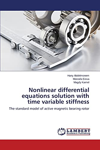 9783659793127: Nonlinear differential equations solution with time variable stiffness: The standard model of active magnetic bearing rotor