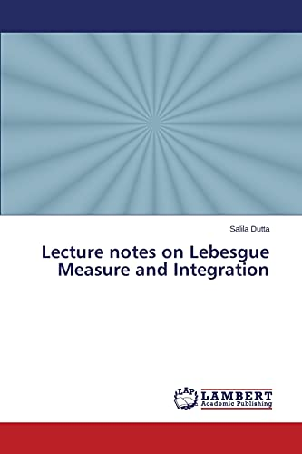 9783659793295: Lecture notes on Lebesgue Measure and Integration