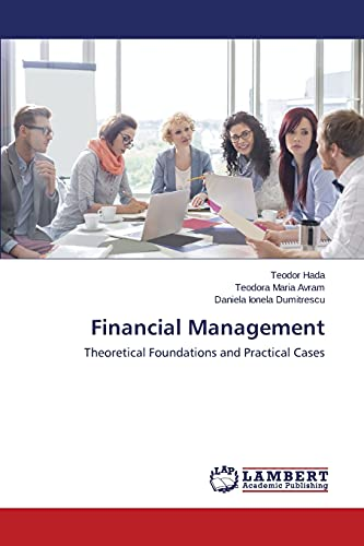 9783659794919: Financial Management: Theoretical Foundations and Practical Cases