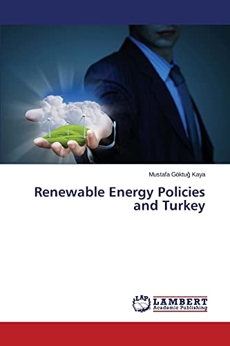 Renewable Energy Policies and Turkey: KAYA Mustafa GÃ