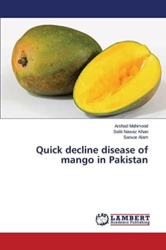 9783659796562: Quick decline disease of mango in Pakistan