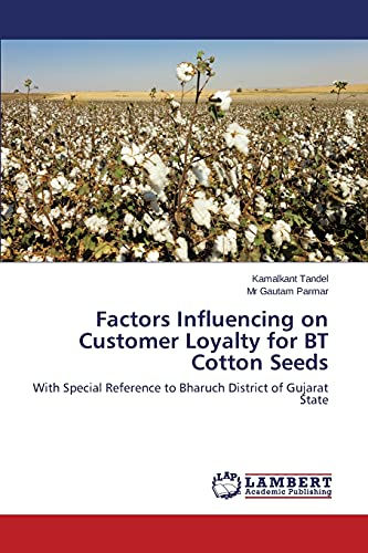 9783659797804: Factors Influencing on Customer Loyalty for BT Cotton Seeds: With Special Reference to Bharuch District of Gujarat State