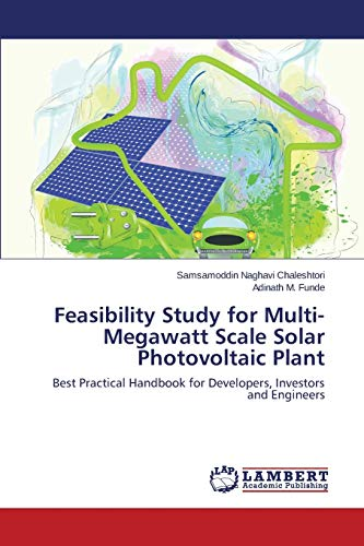 9783659798795: Feasibility Study for Multi-Megawatt Scale Solar Photovoltaic Plant: Best Practical Handbook for Developers, Investors and Engineers