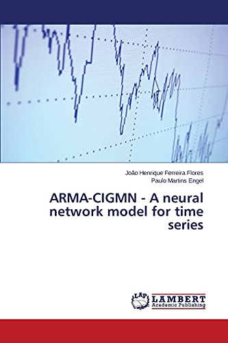 9783659798849: ARMA-CIGMN - A neural network model for time series
