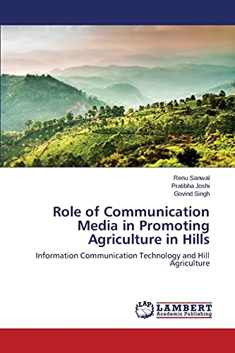 9783659798917: Role of Communication Media in Promoting Agriculture in Hills: Information Communication Technology and Hill Agriculture