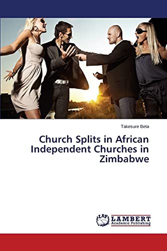 9783659800399: Church Splits in African Independent Churches in Zimbabwe