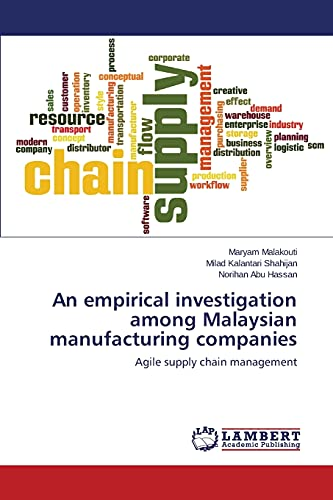 9783659802102: An empirical investigation among Malaysian manufacturing companies: Agile supply chain management