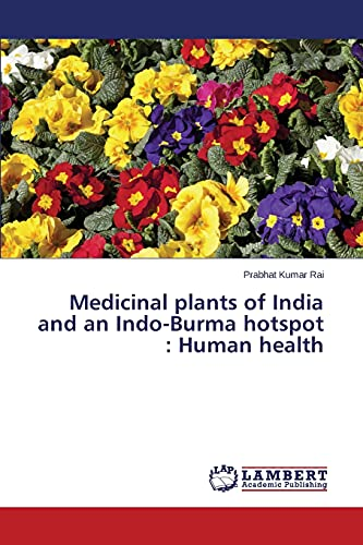 9783659802355: Medicinal plants of India and an Indo-Burma hotspot : Human health